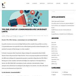 TPE, PME, Startup : communiquer avec un budget limité - Kinari
