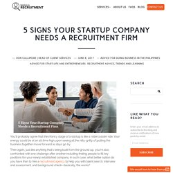 5 Signs Your Startup Company Needs a Recruitment Firm