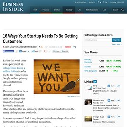 16 Ways Your Startup Needs To Be Getting Customers