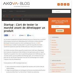 Startup : L'art de tester le marché avant de développer un produit