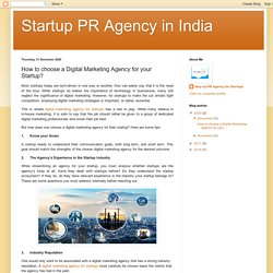 Startup PR Agency in India: How to choose a Digital Marketing Agency for your Startup?