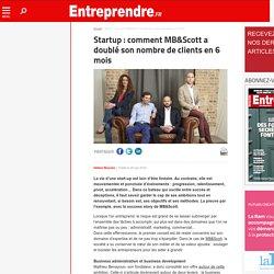 Startup : comment MB&Scott a doublé son nombre de clients en 6 mois