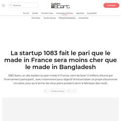 La startup 1083 fait le pari que le made in France sera moins cher que le made in Bangladesh