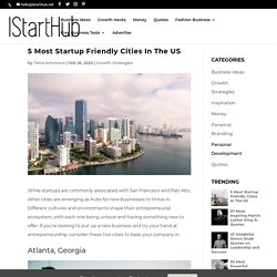 5 Most Startup Friendly Cities In The US - IStartHub
