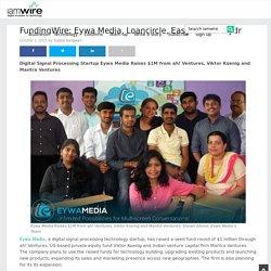 Startup FundingWire: Eywa Media, Loancircle, EasyFix and Wydr