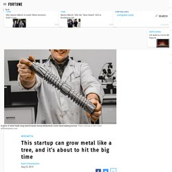 A startup that grows metal expands with money from Founders Fund
