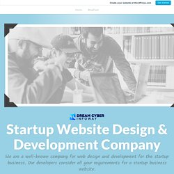 Dear Startup: Your website is your identity – Do it right! – Startup Website Design & Development Company