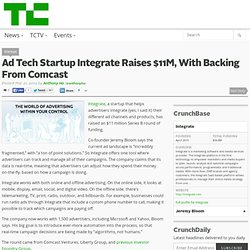 Ad Tech Startup Integrate Raises $11M, With Backing From Comcast