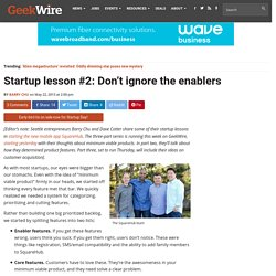 Startup lesson #2: Don't ignore the enablers