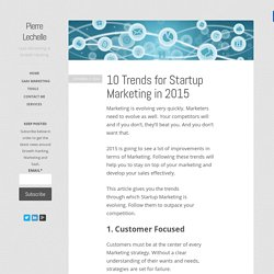 10 Trends for Startup Marketing in 2015 - Pierre Lechelle
