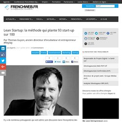 Lean Startup: la méthode qui plante 93 start-up sur 100