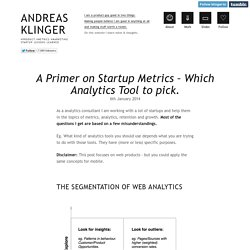 A Primer on Startup Metrics – Which Analytics Tool to pick.