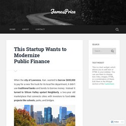 This Startup Wants to Modernize Public Finance – JamesPrice