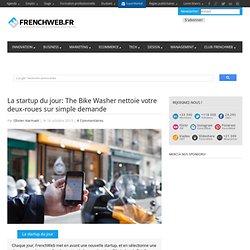 La startup du jour: The Bike Washer nettoie votre deux-roues sur simple demande