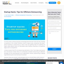 Startup Hacks: 6 amazing outsourcing tips to grow your business