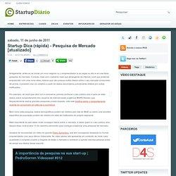 Startup Dica (rápida) - Pesquisa de Mercado [atualizado] ~ Startup Diário