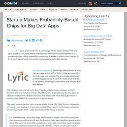 Startup Makes Probability-Based Chips for Big Data Apps — Cloud Computing News