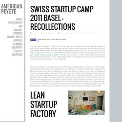 Swiss Startup Camp 2011 Basel – Recollections - American Peyote