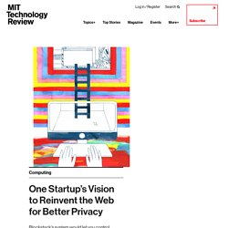 One Startup's Vision to Reinvent the Web for Better Privacy