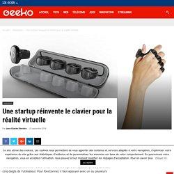 Une startup réinvente le clavier pour la réalité virtuelle - Geeko