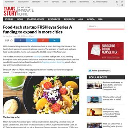 Food-tech startup FRSH eyes Series A funding to expand in more cities