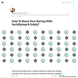 How To Boost Your Startup With Sociallymap & Sniply? – Medium