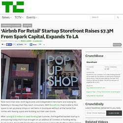 'Airbnb For Retail' Startup Storefront Raises $7.3M From Spark Capital, Expands To LA