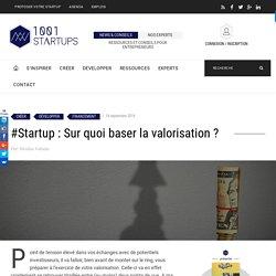 #Startup : Sur quoi baser la valorisation