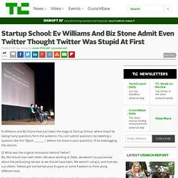 Ev Williams And Biz Stone Admit Even Twitter Tho