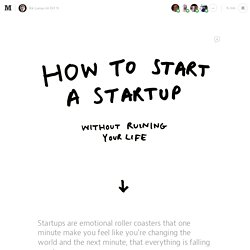 How to start a startup without ruining your life