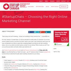 #StartupChats - Choosing the Right Online Marketing Channel - Startup Canada