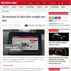 26 startups in Asia that caught our eye (15 June 2014)