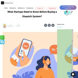 What Startups Need to Know Before Buying a Dispatch System?