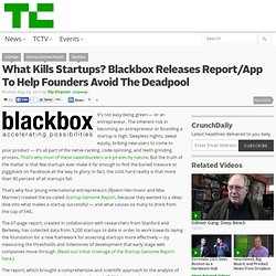 What Kills Startups? Blackbox Releases Report/App To Help Founders Avoid The Deadpool