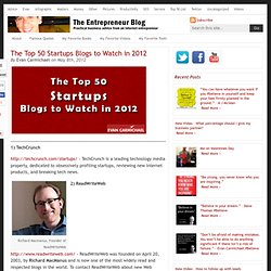 The Top 50 Startups Blogs to Watch in 2012