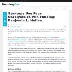 Startups Use Four Catalysts to Win Funding: Benjamin L. Hallen - Bloomberg