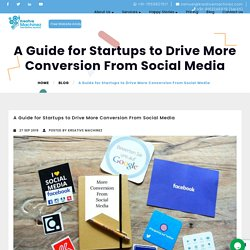 A Guide for Startups to Drive More Conversion From Social Media