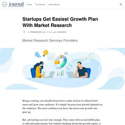 Startups Get Easiest Growth Plan With Market Research