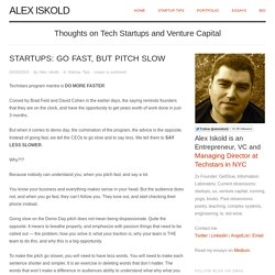 Startups: Go fast, but pitch slow