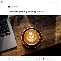 200 Startups Hiring Remotely in 2016