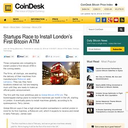 Startups Race to Install London's First Bitcoin ATM