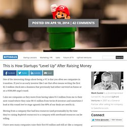 """This is How Startups """"Level Up"""" After Raising Money"""