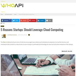 5 Reasons Startups Should Leverage Cloud Computing