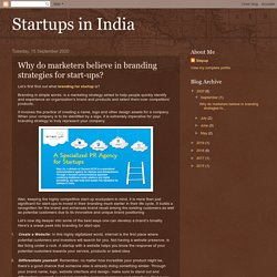 Startups in India: Why do marketers believe in branding strategies for start-ups?
