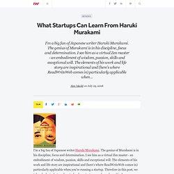 What Startups Can Learn From Haruki Murakami