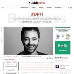 #DRH : Comment les startups à succès recrutent et comment vous en inspirer ! - Maddyness