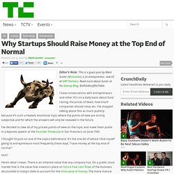 Why Startups Should Raise Money at the Top End of Normal