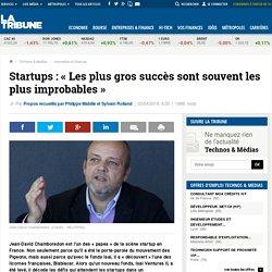 Startups: « Les plus gros succès sont souvent les plus improbables »