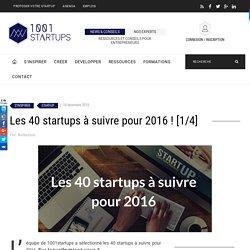 Les 40 startups à suivre pour 2016 ! [1/4]