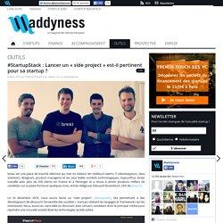 """#StartupStack : Lancer un """"side project"""" est-il pertinent pour sa startup"""